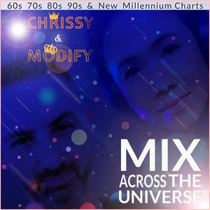 Mix Across The Universe - DJ Chrissy and DJ Modify
