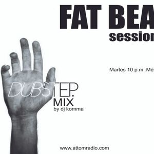 FAT BEAT sessions oo12 / 3ra. temp / DubStep / 16-08-2011