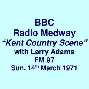 "BBC Radio Medway FM 97 =>>  ""Kent Country Scene"" w. Larry Adams & Alan Cackett  <<= 14th March 1971"