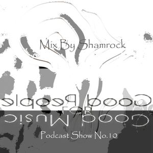 Good Music For Good People Podcast Show No.10