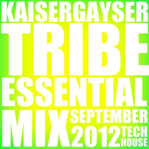 Kaiser Gayser 'TRIBE' Essential Mix