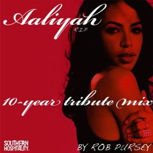 Aaliyah (RIP) 10-Year Tribute Mix - By Rob Pursey