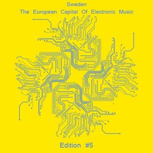 Sweden - The European Capital Of Electronic Music #5