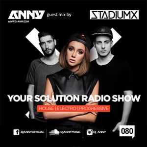 ANNY - Your Solution 080 (Stadiumx Guest Mix)