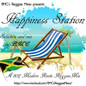 Happiness Station - A 2017 Modern Roots Mix by BMC