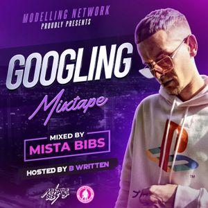 Mista Bibs & Modelling Network - B Written Googling Mixtape
