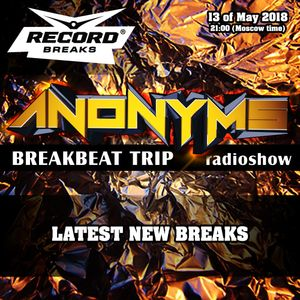 ANONYMS - BREAKBEAT TRIP 13.05.2018 @ RADIO RECORD BREAKS