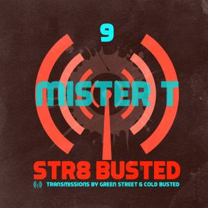 Str8 Busted Podcast #8 - mister T. - 2014.01.24