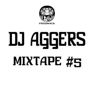 DJ AGGERS - MIXTAPE #5