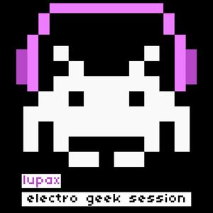 Lupax Electro Geek Session
