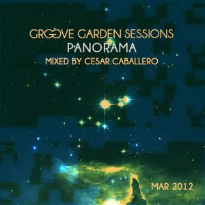 """Groove Garden Sessions (Mar-2012) """"Panorama"""" mixed by Cesar Caballero"""