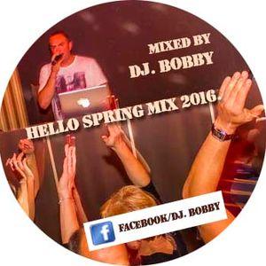 Dj. Bobby - Hello Spring Mix 2016.