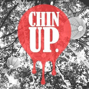 CHIN UP - August 4th 2018