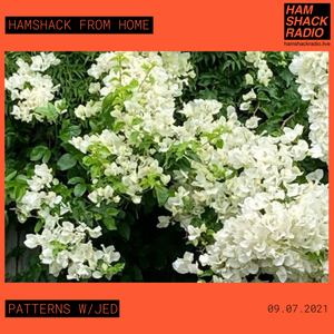 Patterns? w/JED 08.07.2021 - Hamshack From Home