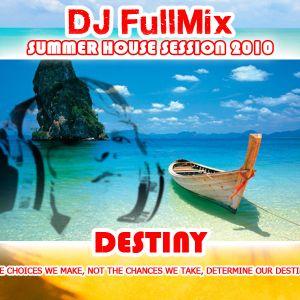 DJ FullMix - Destiny (Summer House Session 2010)