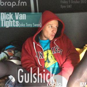Gulshick Radio | Ep.74 | Dick Van TIghts (aka Tony Swan)