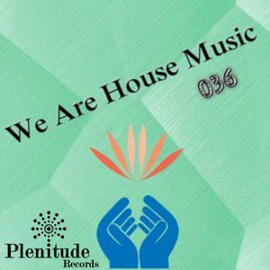 We Are House Music 036