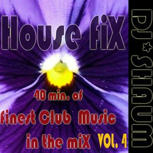 HOUSE FIX Vol. 4 - Finest Club Music in the Mix with DJ Shaum