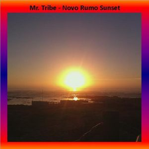 Mr. Tribe - Novo Rumo Sunset