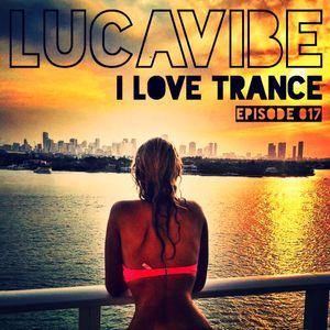 Lucavibe Pres I Love Trance 017
