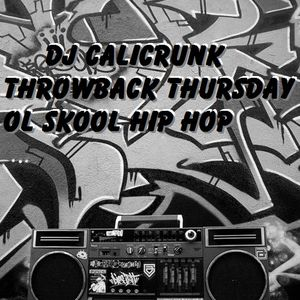 DJ CALICRUNK -THROWBACK THURSDAYS 12/26/13