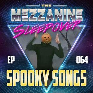 Episode 64: Spooky Songs