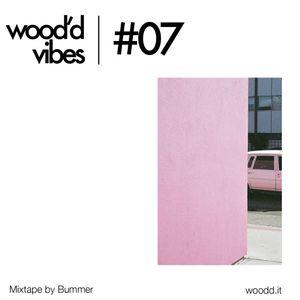 Wood'd Vibes #07 - Mixtape by Bummer