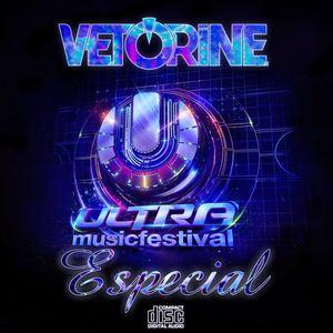 RADIO VETORINE EPISODE #003 @ Especial UMF 2015