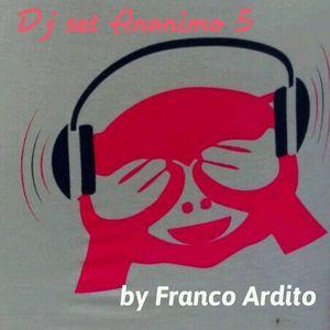 """Dj Set  """" A N O N I M O   5  """" by Franco Ardito"""