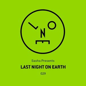 Sasha - Last Night On Earth / Show 029 (September 2017)