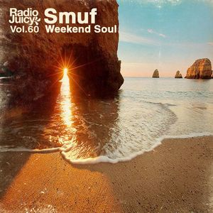Radio Juicy Vol. 60 (Weekend Soul By Smuf)