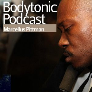 Bodytonic Podcast - Marcellus Pittman