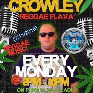 Crowley - Pure Flava Radio Show (7/11/2016)