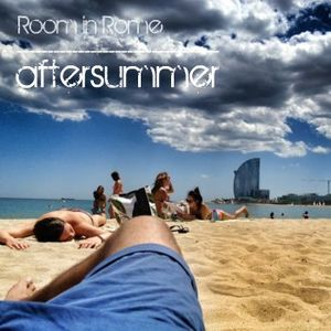 Room in Rome l Aftersummer l 2012 July Promo Mix
