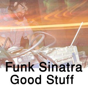 Funk Sinatra - Good Stuff 23-03-10 - Electronic!!