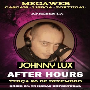 Johnny Lux - After Hours Megaweb Rádio (20 December 2016) - Cascais - Lisbon - Portugal