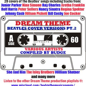 Dream Theme - Covers Of The Beatles Special (part 2) compiled by Budge