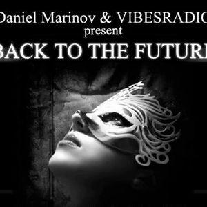 Daniel Marinov - Back To The Future 022 @ Vibes Radio 03 September 2012