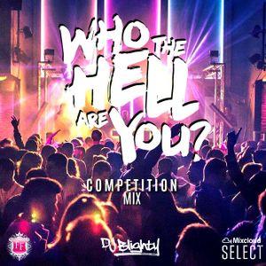 DJ Blighty's #WhoTheHellAreYou Competition Mix *WINNING MIX*