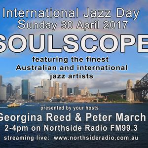 Soulscope - Special International Jazz Day Show.  Sun 30 March 2017 - Part 2 (3-4pm)
