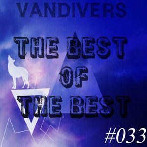 VANDIVERS PRESENTA | THE BEST OF THE BEST #033