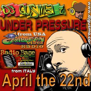 UNDER PRESSURE REGGAE RADIO SHOW - April The 22nd 2014
