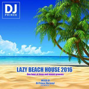 Lazy Beach House 2016 - Ibiza edition