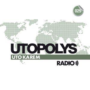 Uto Karem - Utopolys Radio 029 (May 2014)