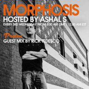 Morphosis 020 With Ashal S And Rick Tedesco (17-08-2016)