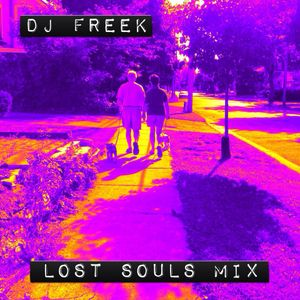 DJ Freek - Lost Souls mix 2014
