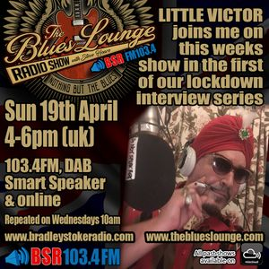 The Blues Lounge Radio Show with Special Guest Little Victor April 19th 2020