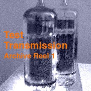 Test Transmission  Archive Reel 1