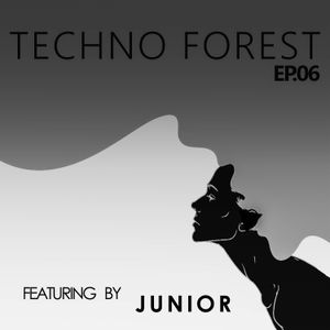 Techno Forest EP 06 ( Featuring Junior )