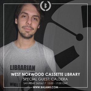 2017.06: CALDERA / West Norwood Cassette Library (Balamii Radio)